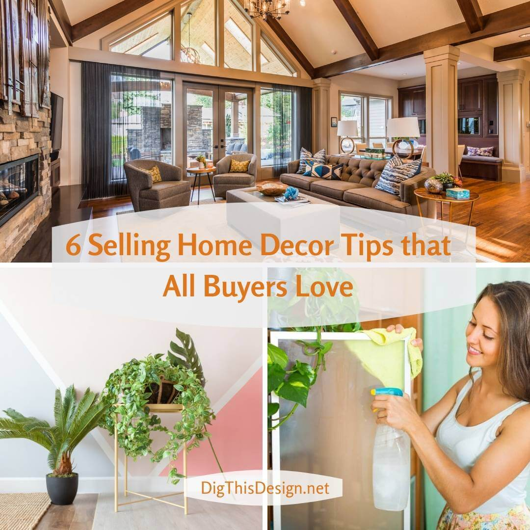 6 Selling Home Decor Tips that All Buyers Love