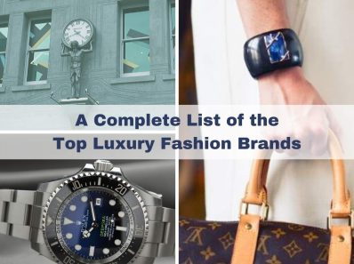A Complete List of the Top Luxury Fashion Brands