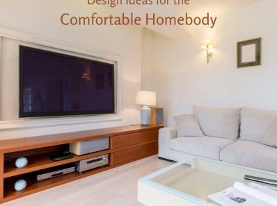 Design Ideas for the Comfortable Homebody