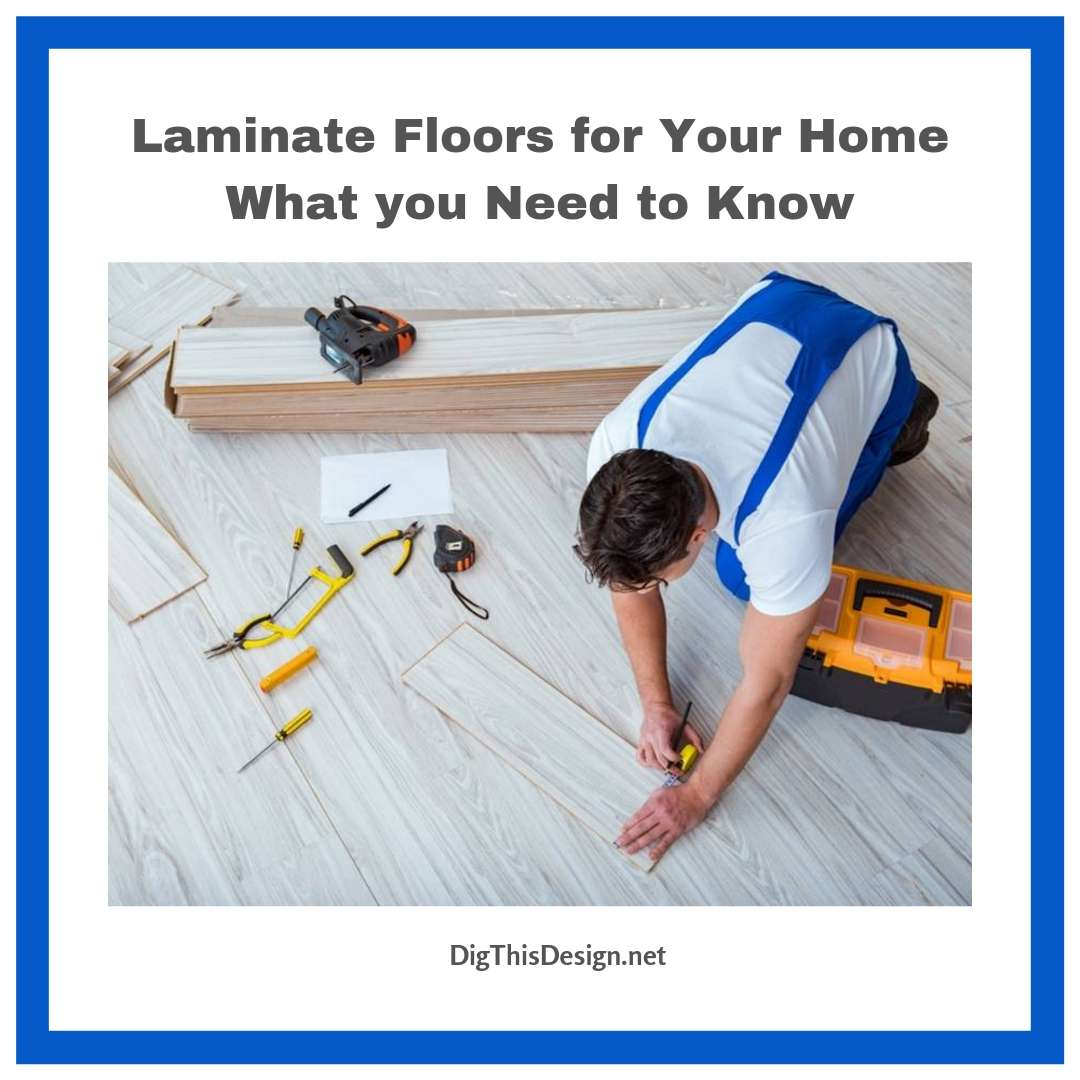 Laminate Floors for Your Home What you Need to Know