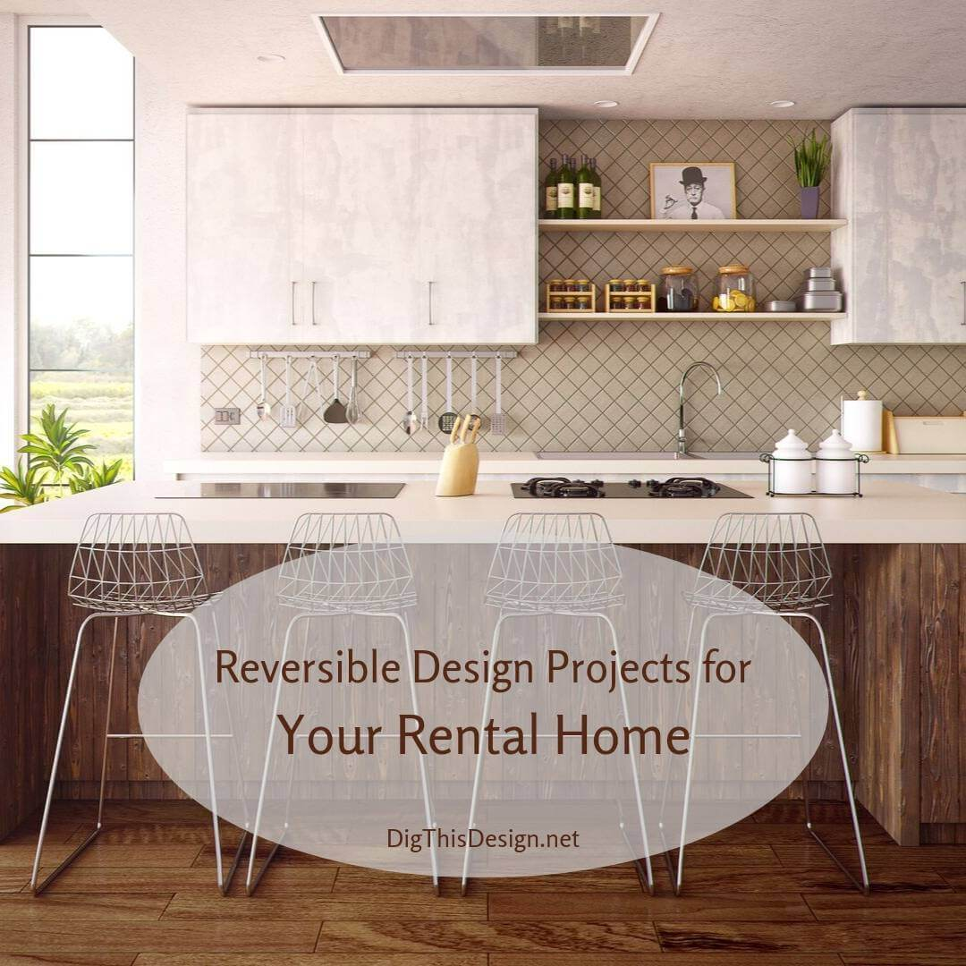 Reversible Design Projects for Your Rental Home