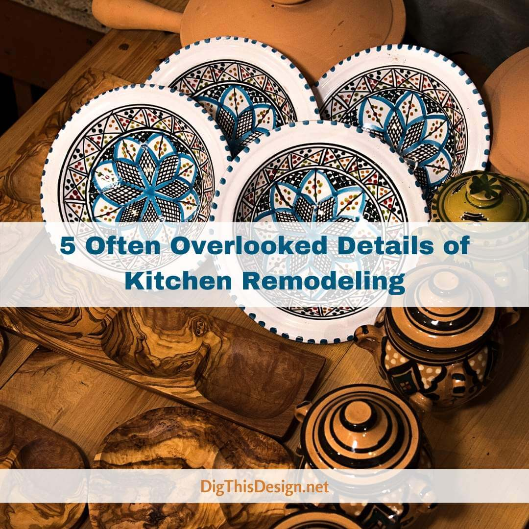 5 Often Overlooked Details of Kitchen Remodeling