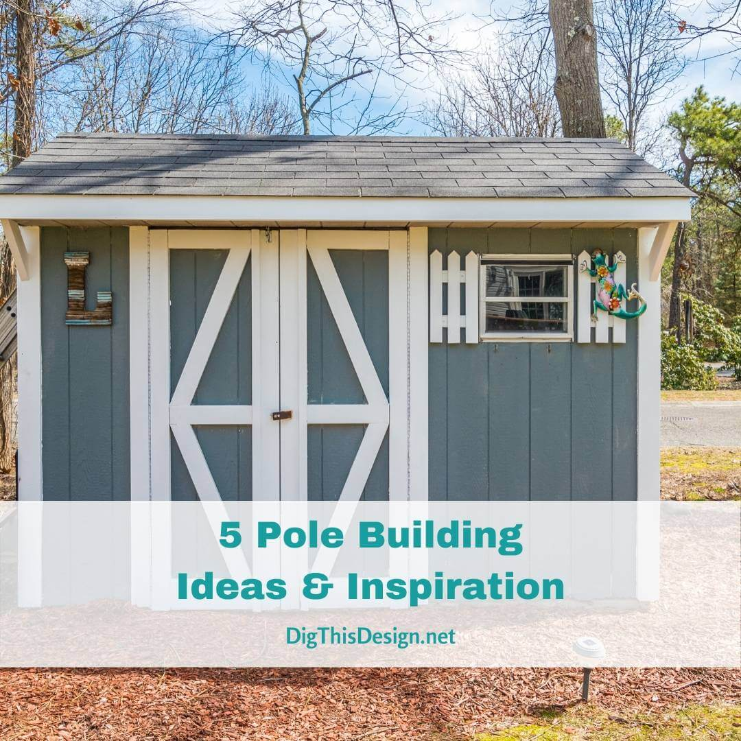5 Pole Building Ideas & Inspiration