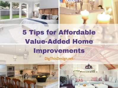 5 Tips for Affordable Value-Added Home Improvements