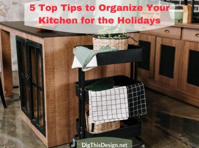 5 Top Tips to Organize Your Kitchen for the Holidays