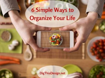 6 Simple Ways to Organize Your Life