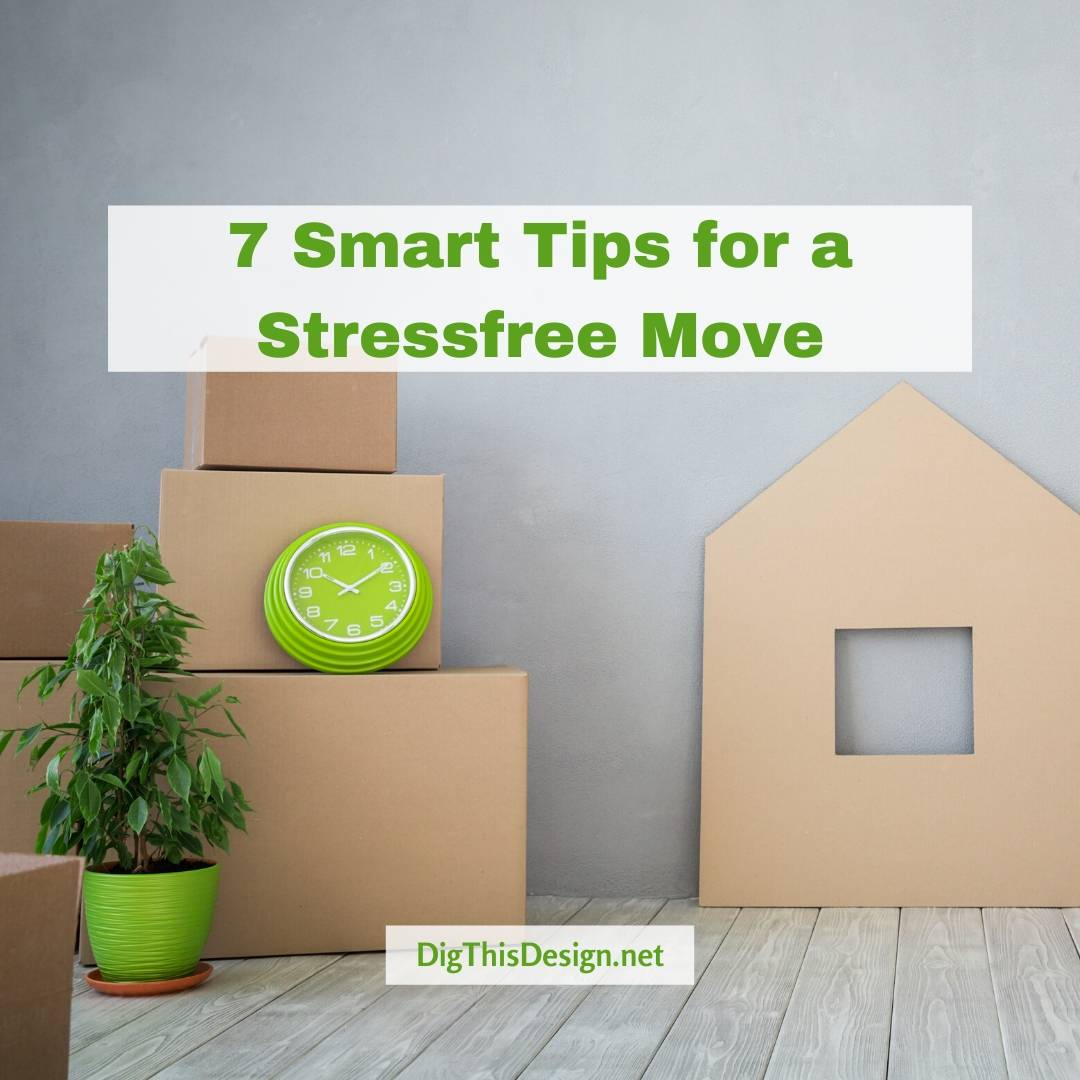 7 Smart Tips For a Stressfree Move