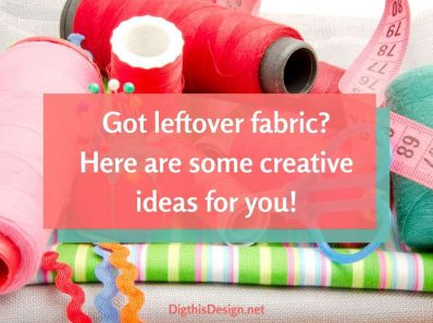 5 Creative Ideas for Using Leftover Fabric