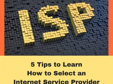 5 Tips to Learn How to Select an Internet Service Provider