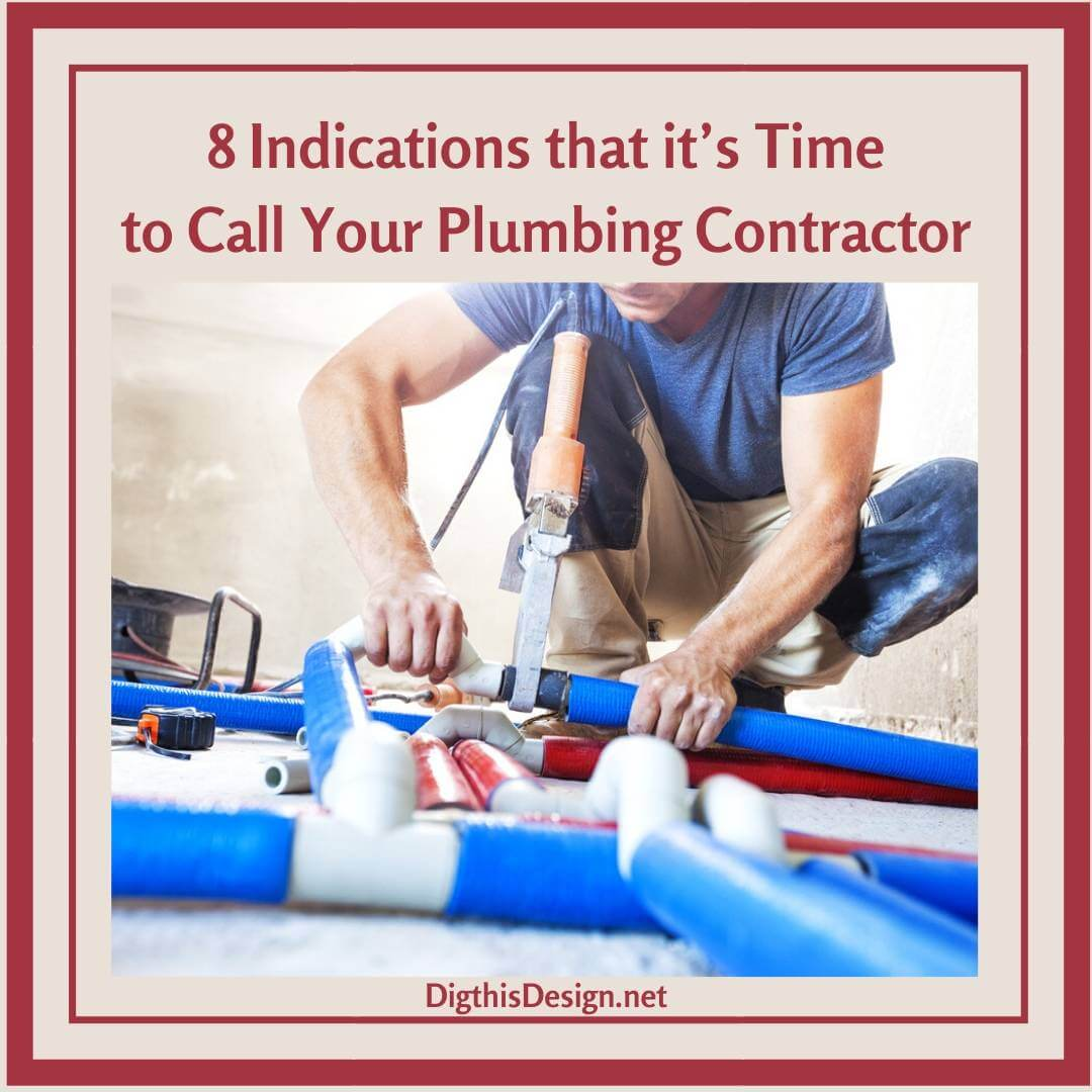 8 Indicators that it's Time to Call Your Plumbing Contractor