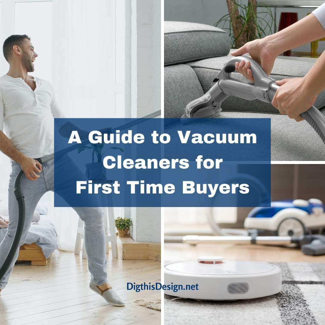 A Guide to Vacuum Cleaners for First Time Buyers