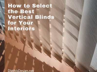 How to Select the Best Vertical Blinds for Your Interiors