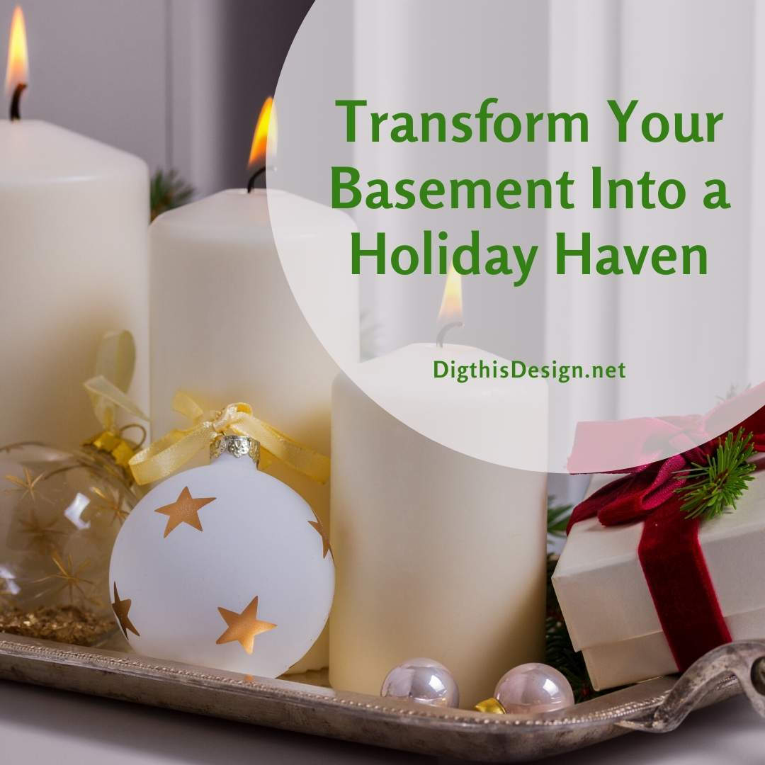 Transform Your Basement for the Holidays