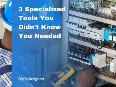 3 Specialized Tools You Didn't Know You Needed