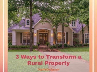Transform A Rural Property