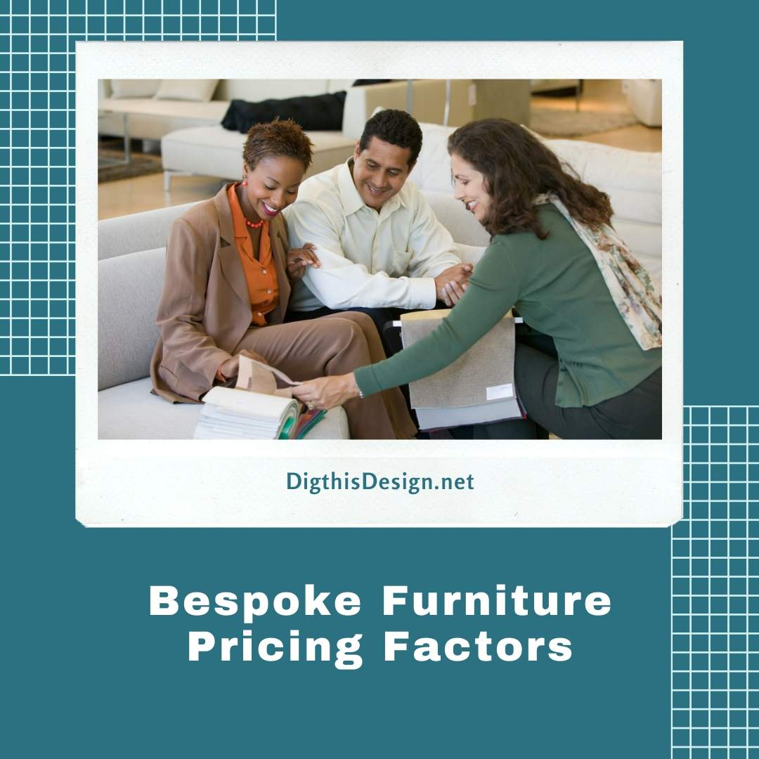 Bespoke Furniture Pricing Factors