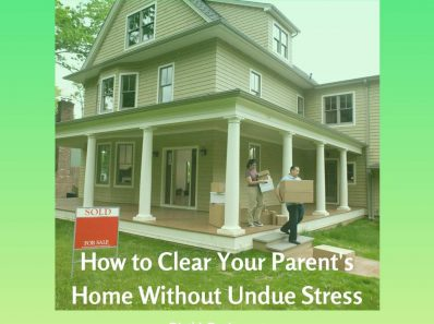 How to Clear Your Parent's Home