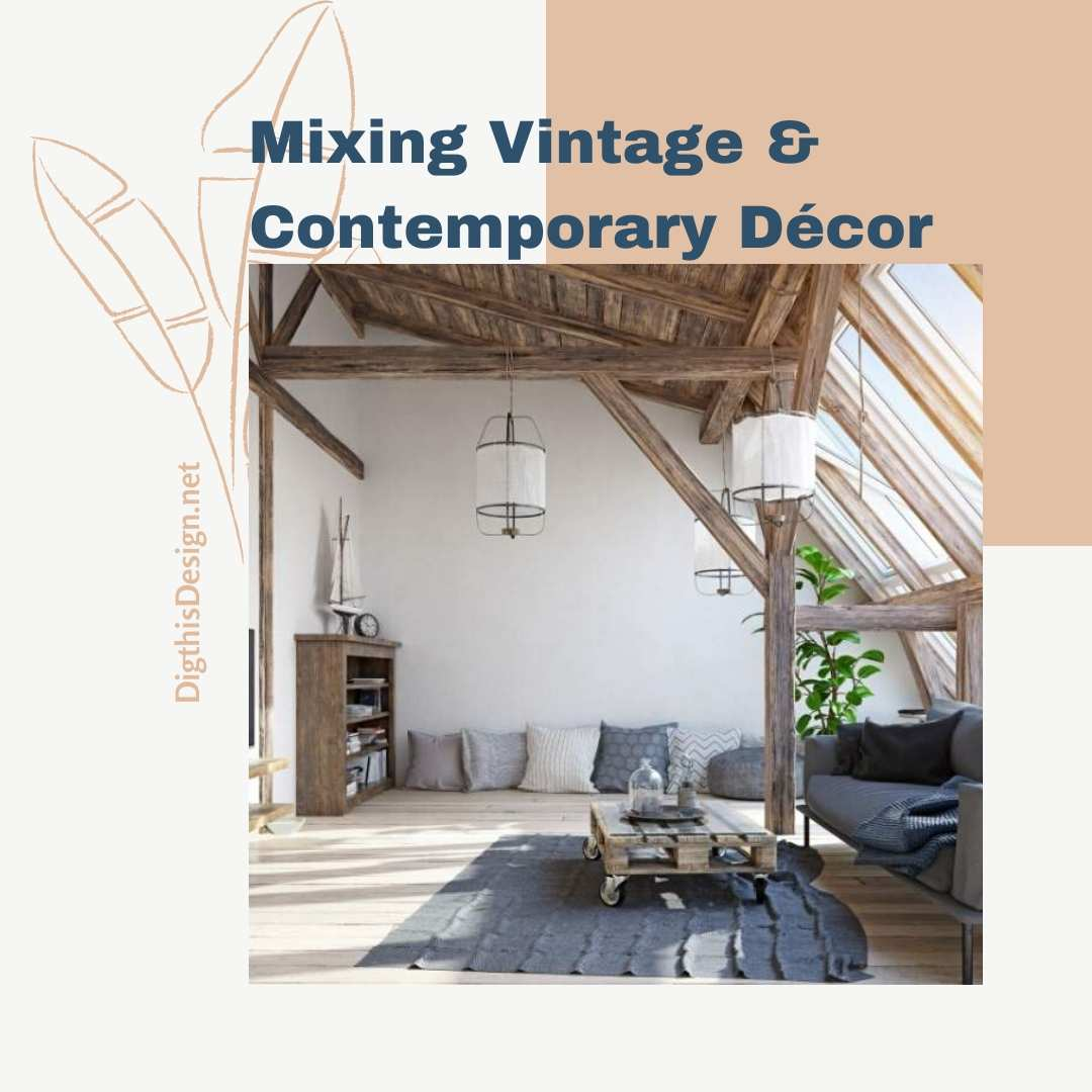 Mixing Vintage & Contemporary Décor