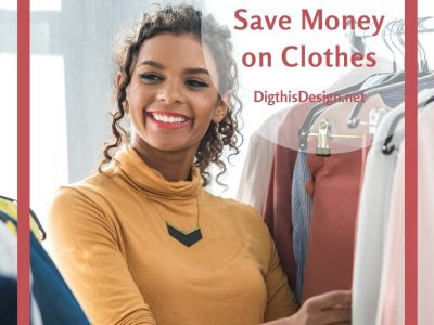 Save Money on Clothes with These 5 Life Hacks