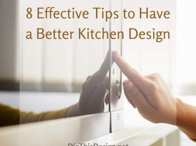 8 Effective Tips to Have a Better Kitchen Design