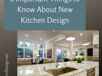 8 Important Things to Know About New Kitchen Design