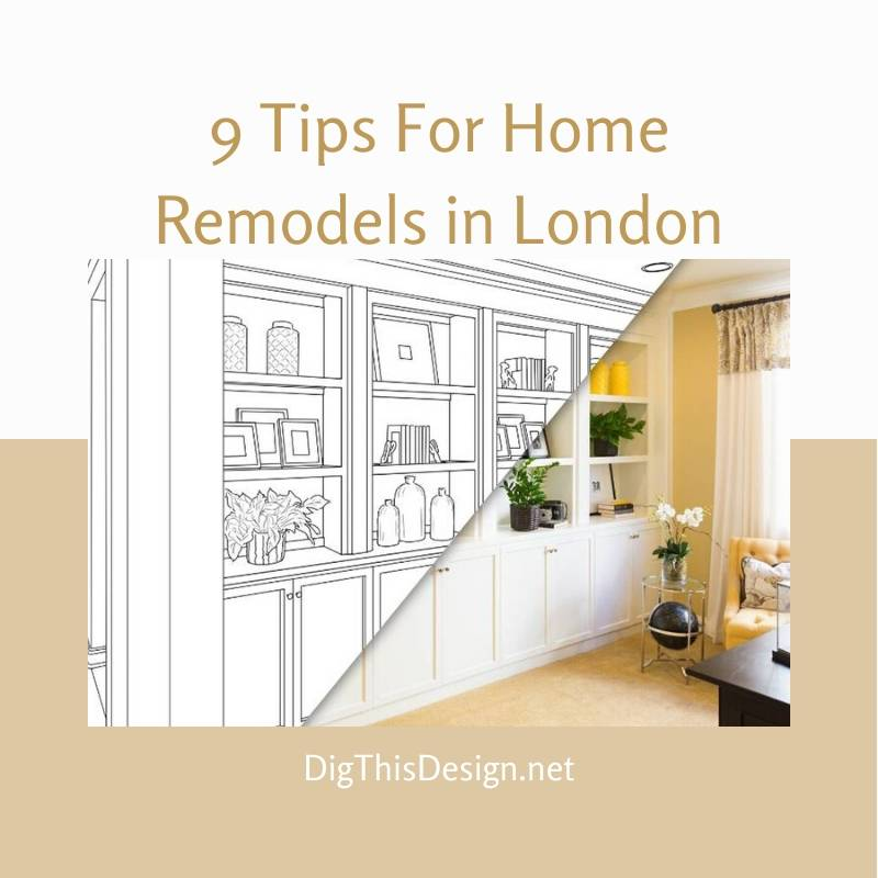 9 Tips For Home Remodels in London