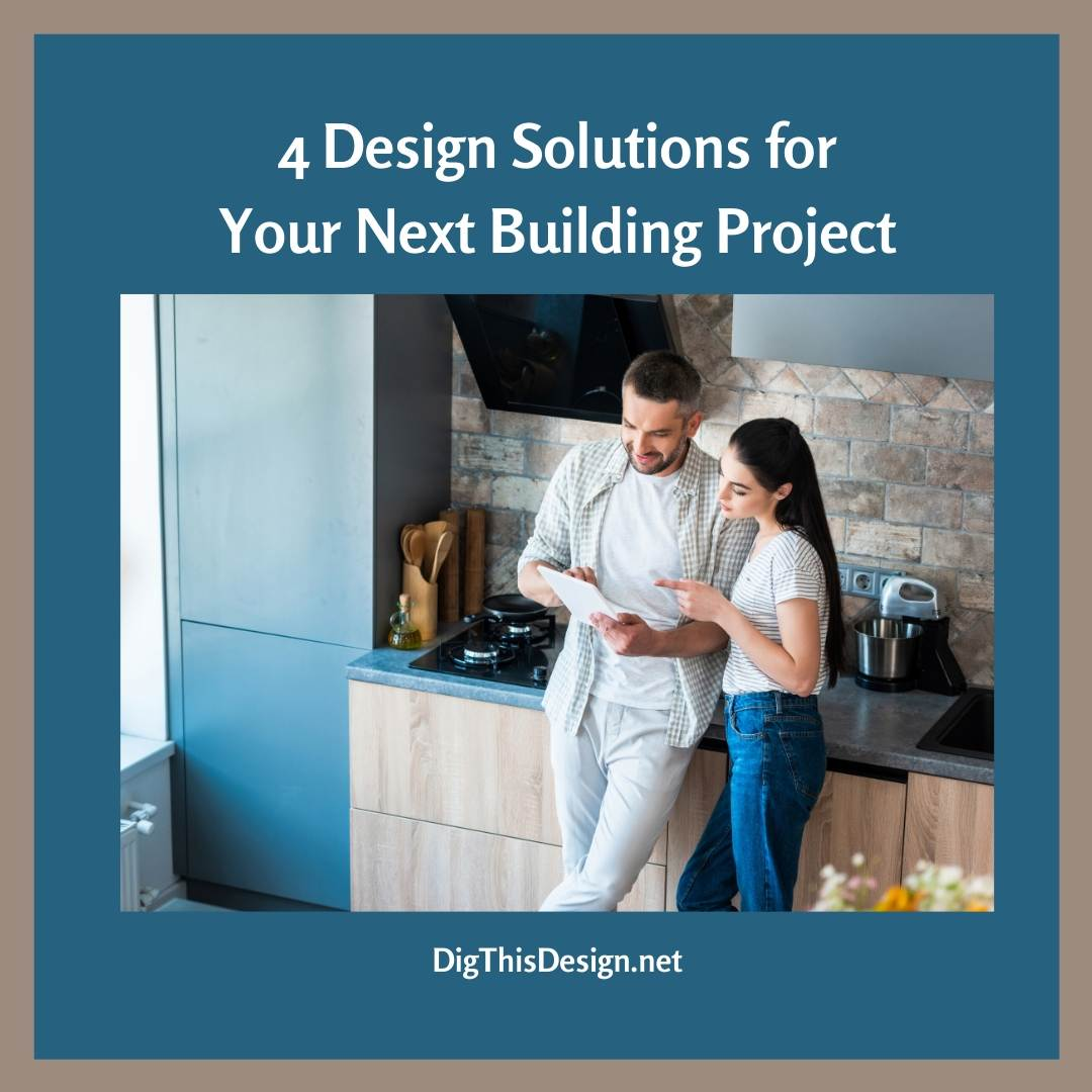 Design Solutions for Your Next Building Project
