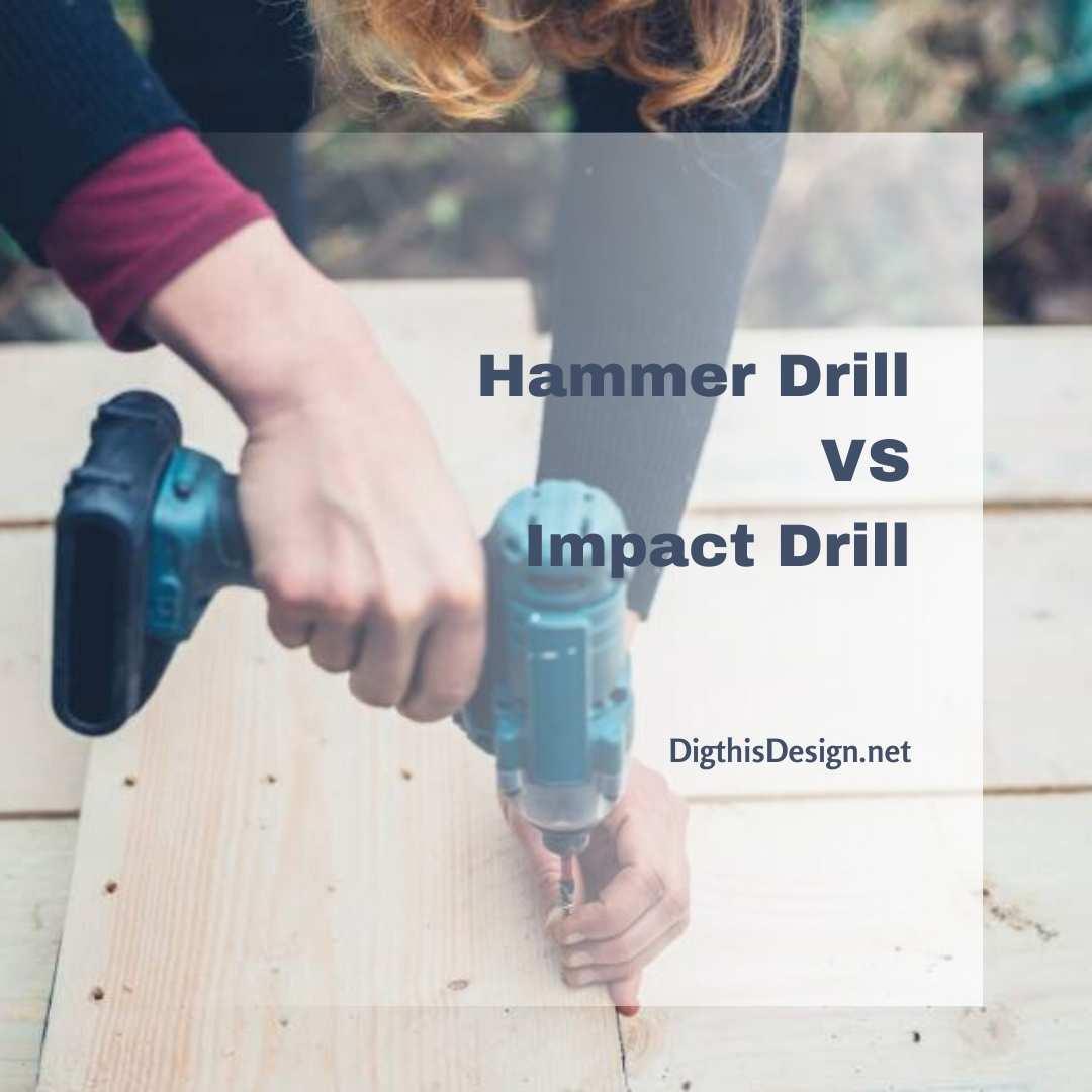 Hammer Drill VS Impact Drill