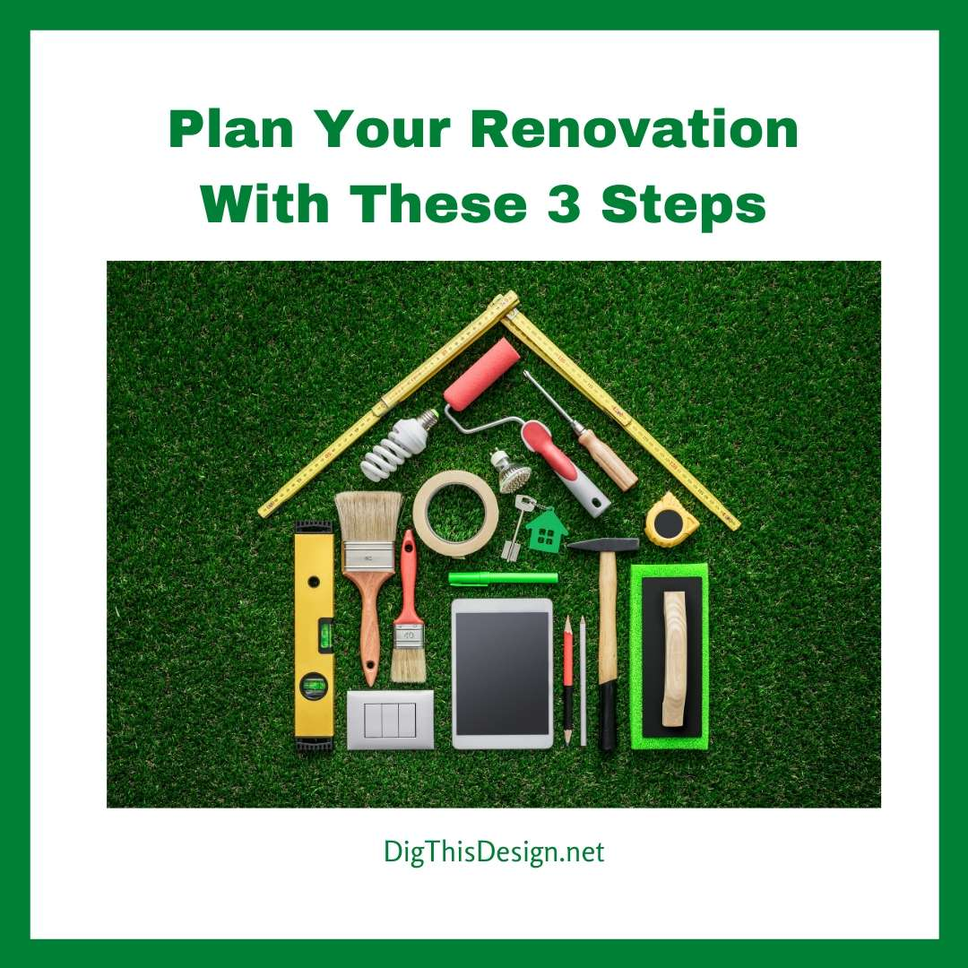 Plan Your Renovation With These 3 Steps