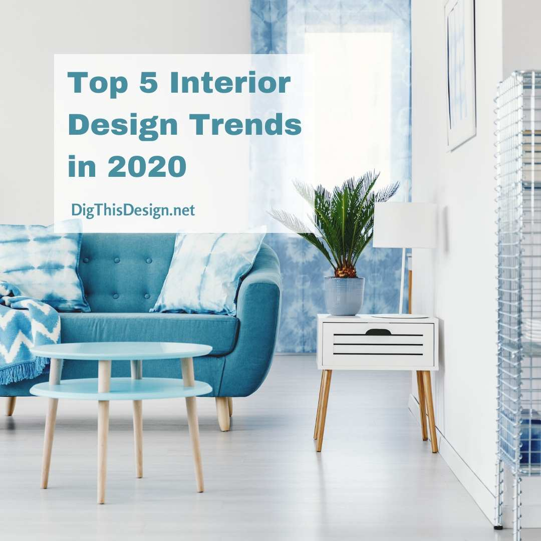 Top 5 Interior Design Trends in 2020