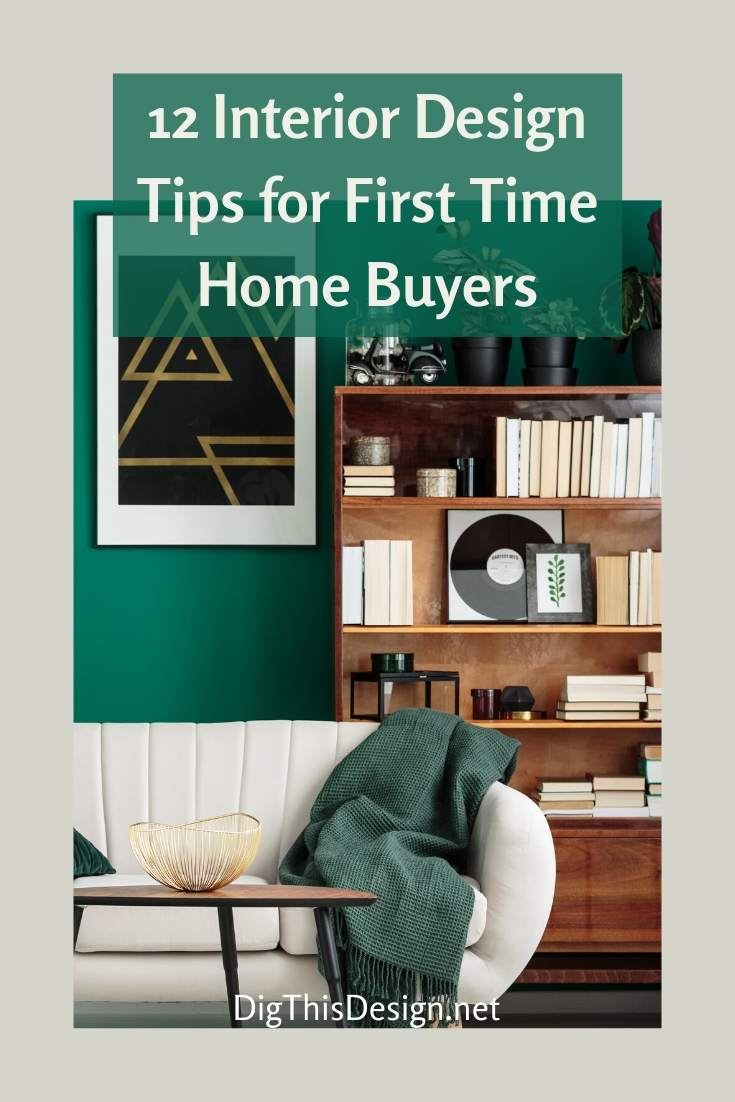 12 Interior Design Tips for First Time Home Buyers