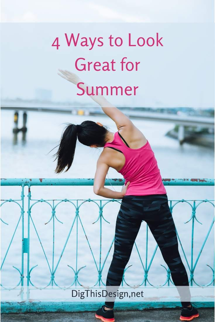How to Look & Feel Good This Summer