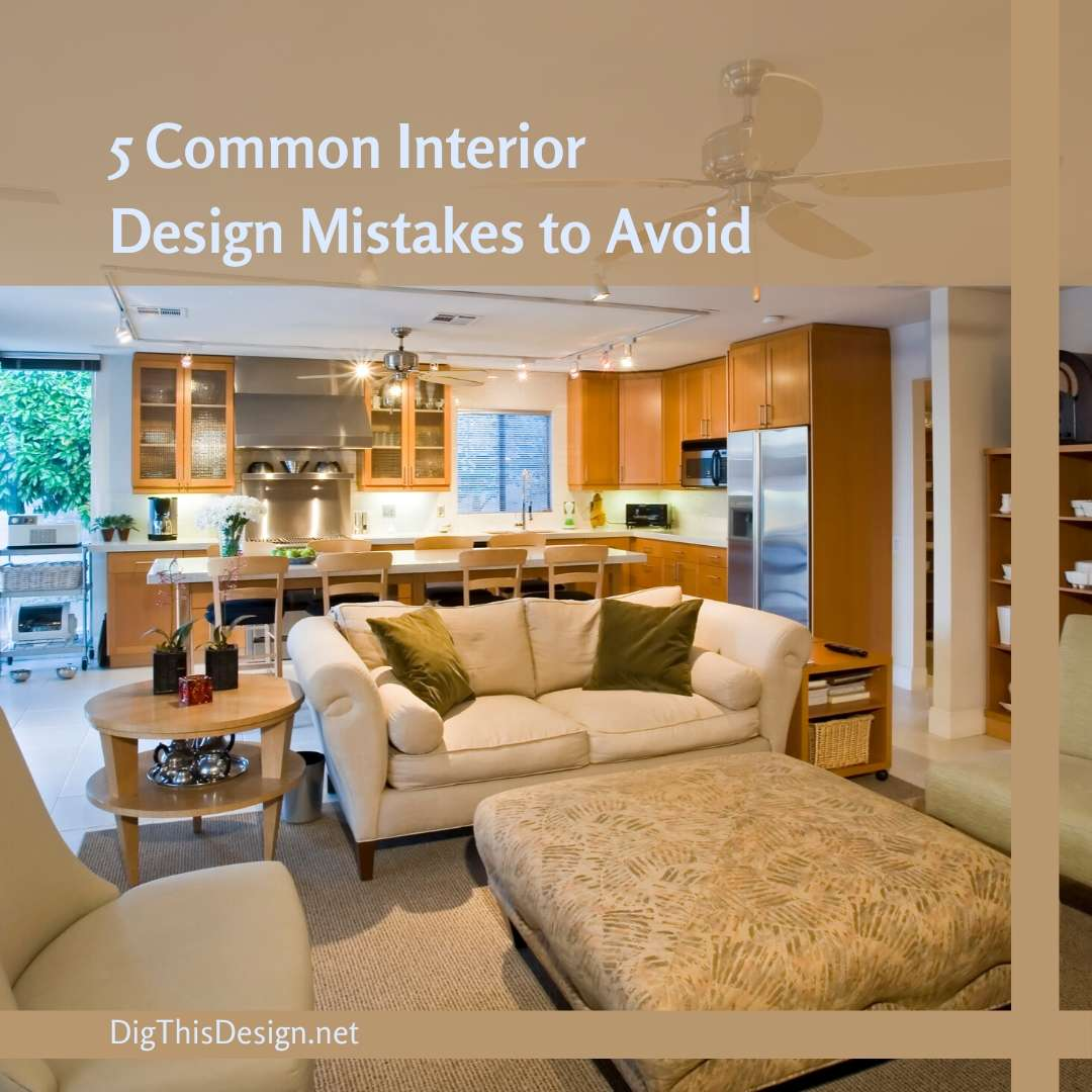5 Common Interior Design Mistakes to Avoid
