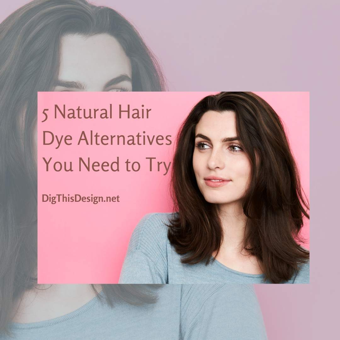 5 Natural Hair Dye Alternatives You Need to Try