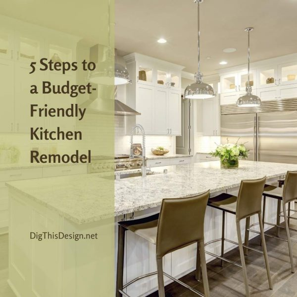 5 Steps to a Budget-Friendly Kitchen Remodel