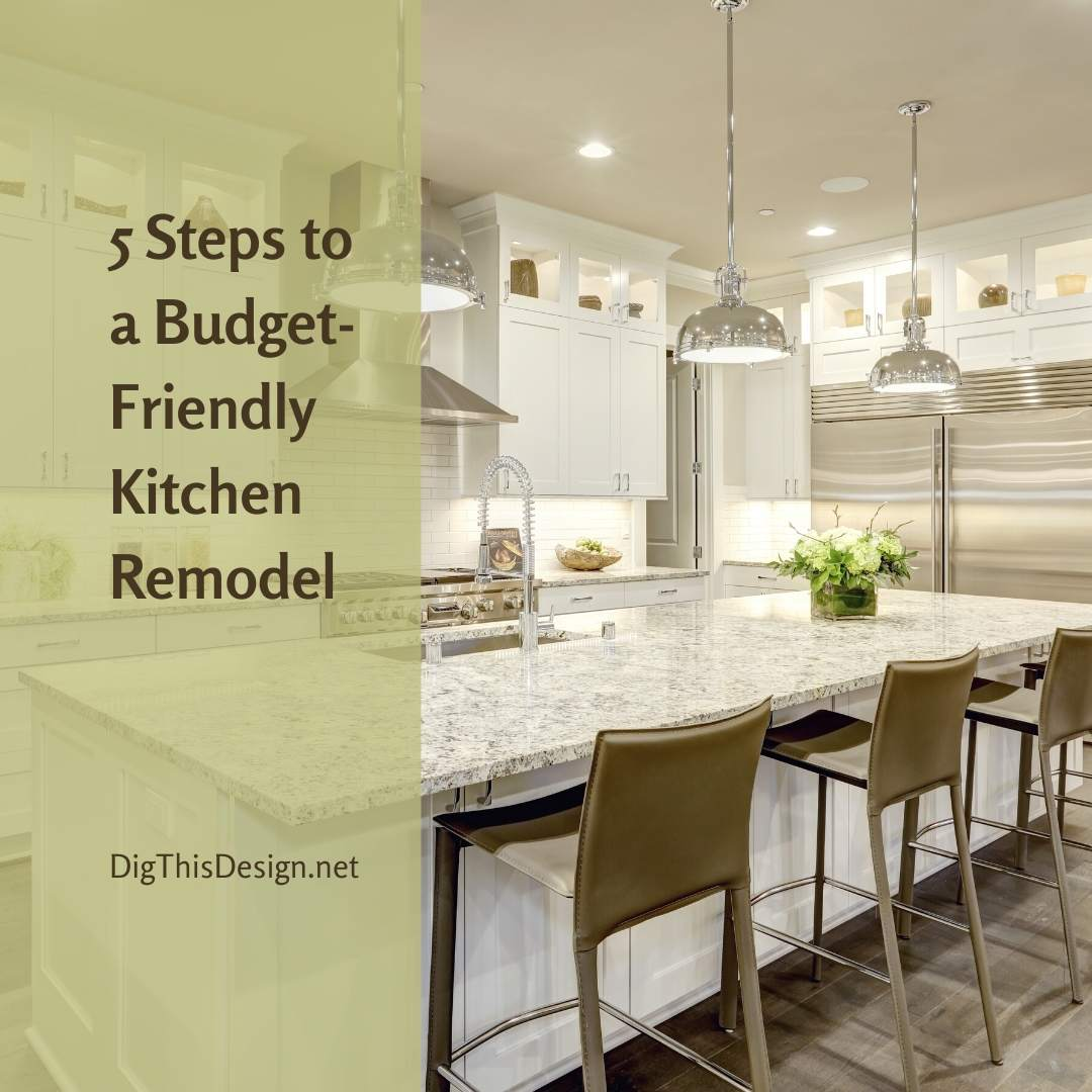 What To Do For A Budget Friendly Kitchen Remodel Dig This Design