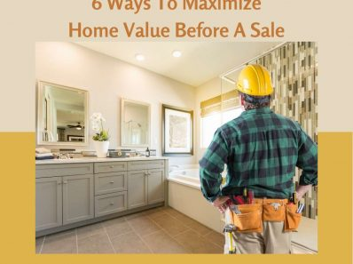 6 Ways To Maximize Home Value Before A Sale