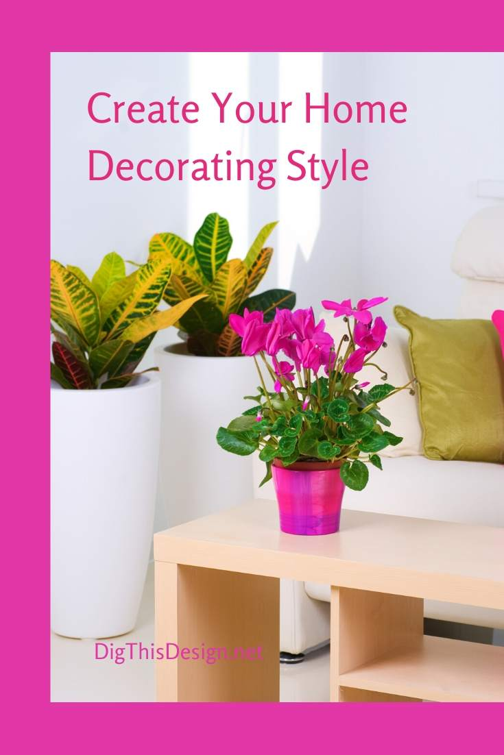 Steps to Creating Your Personal Home Decorating Style