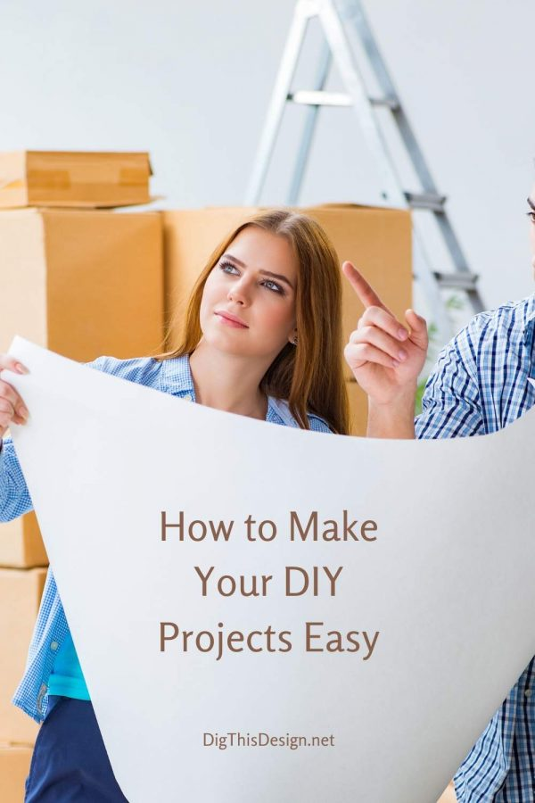How to Make DIY Projects Easy To Do
