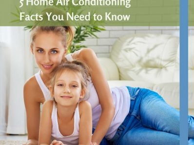 Home Air Conditioning Facts You Need to Know