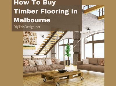How To Buy Timber Flooring in Melbourne