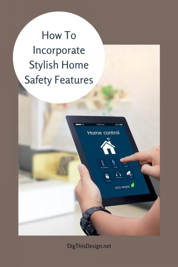 How To Incorporate Stylish Home Safety Features