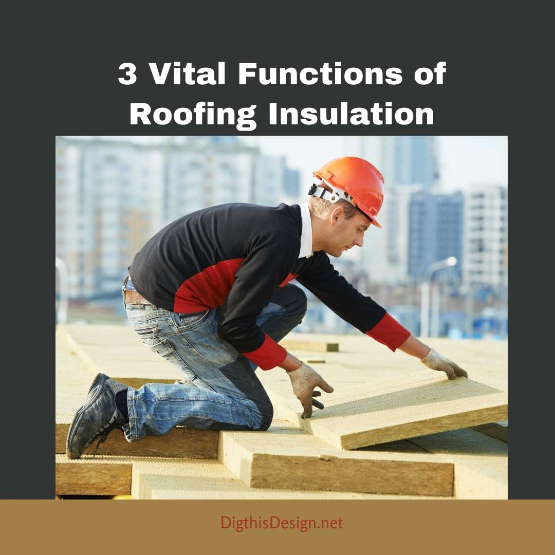 3 Vital Functions of Roofing Insulation