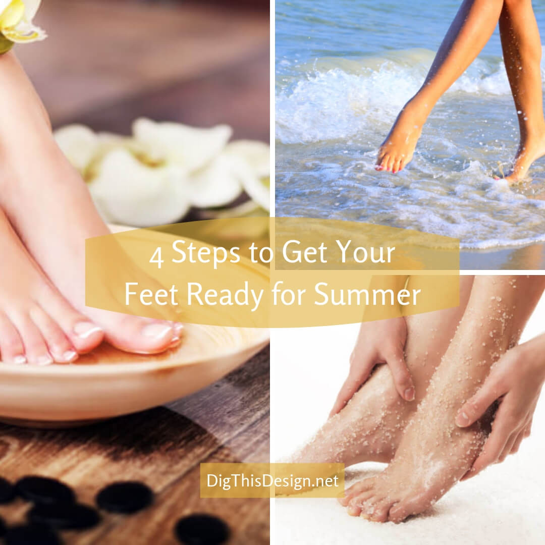 4 Steps to Get Your Feet Ready for Summer