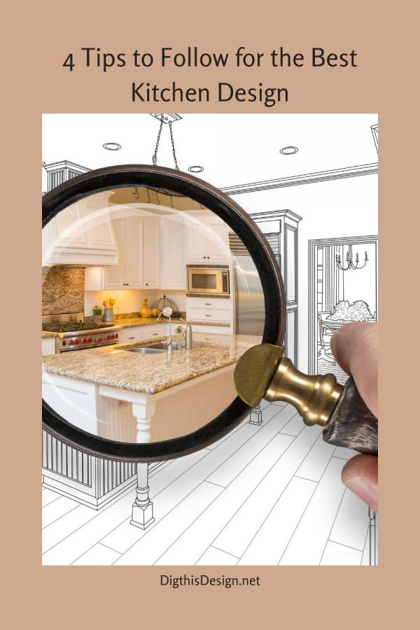 4 Tips to Follow for the Best Kitchen Design