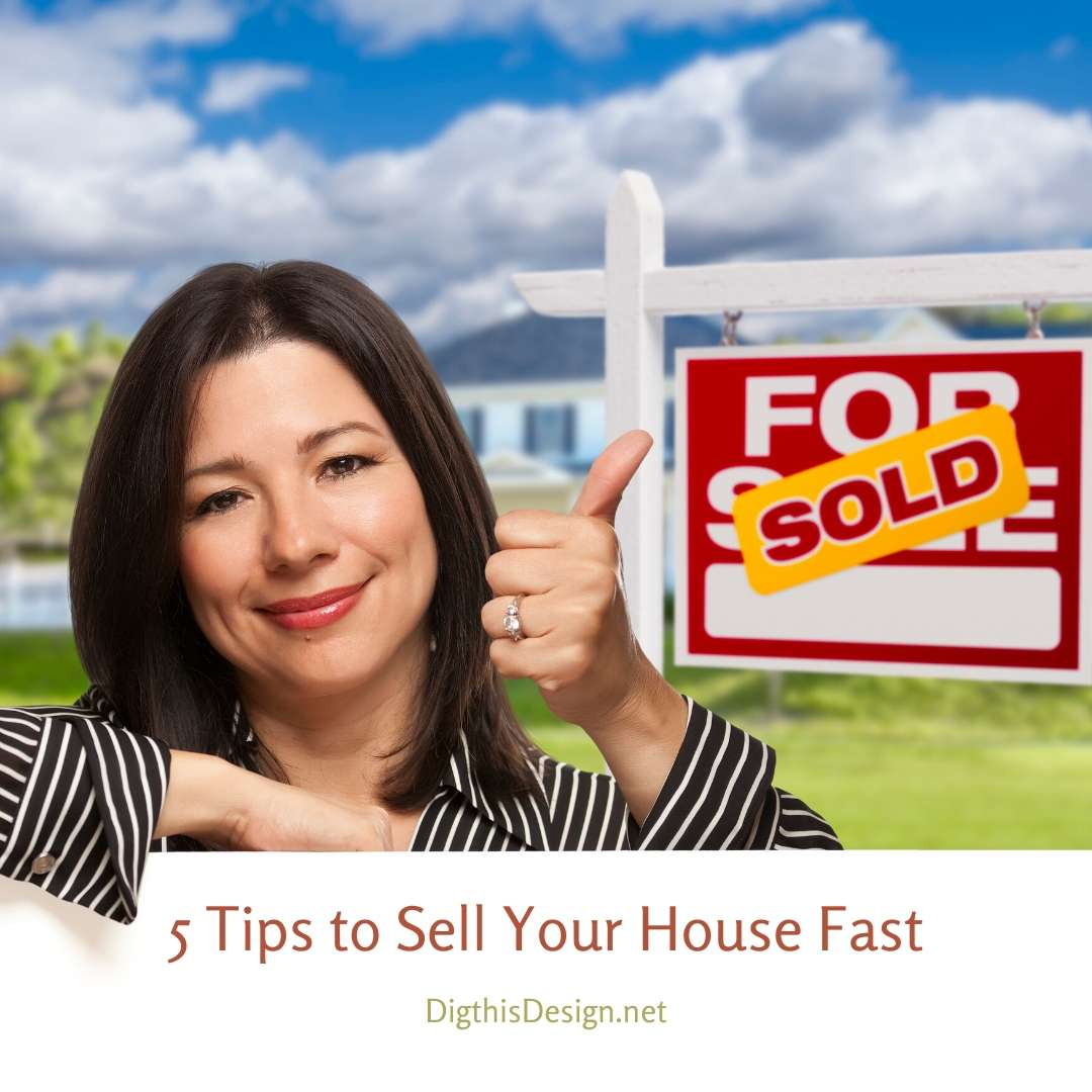 5 Tips to Sell Your House Fast at a Top Price