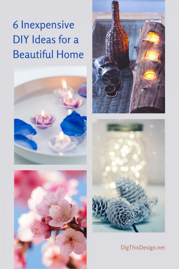 6 Inexpensive DIY Homes Ideas to Make Your House Beautiful
