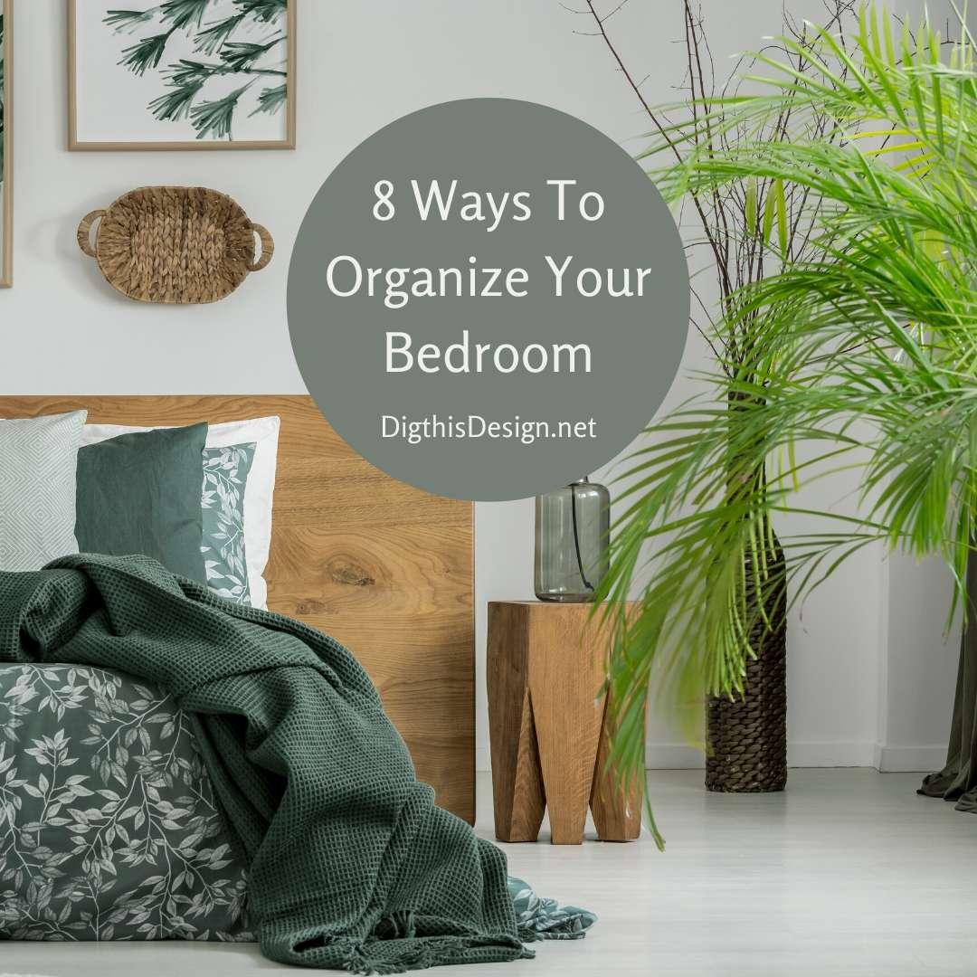 8 Ways To Organize Your Bedroom