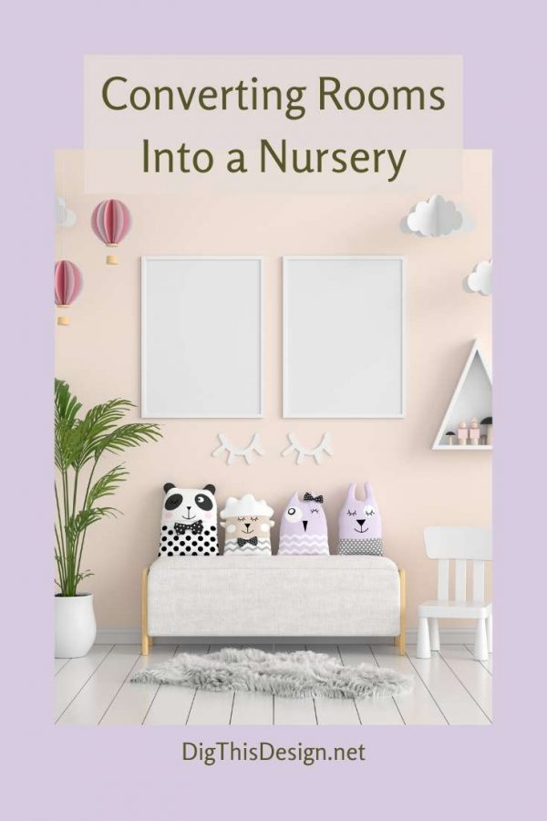 Tips to Converting Rooms Into a Nursery