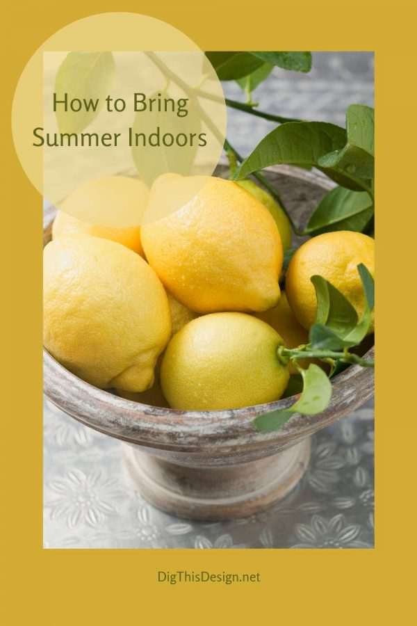 How to Bring Summer Indoors
